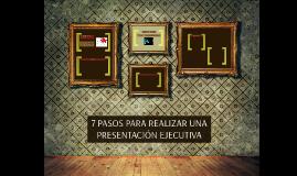 Copy of 7 PASOS PARA REALIZAR UNA PRESENTACIÓN EJECUTIVA