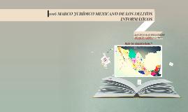 2016 DELITOS INFORMÁTICOS: MARCO JURIDICO MEXICANO FEDERAL
