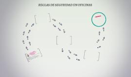 REGLAS DE SEGURIDAD EN OFICINAS