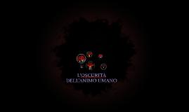 L'OSCURITÀ DELL'ANIMO UMANO