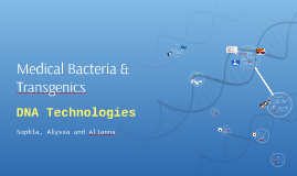 Medical Bacteria and Transgenics