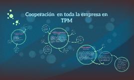 Copy of Cooperación  en toda la empresa en TPM