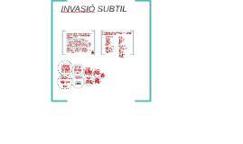 INVASIÓ SUBTIL
