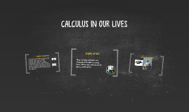 CALCULUS IN OUR LIVES