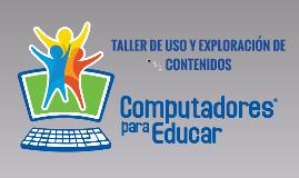 TALLER DE USO Y EXPLORACIÓN DE CONTENIDOS