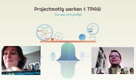 Projectmatig werken & TPAW