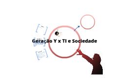 Geração y x TI