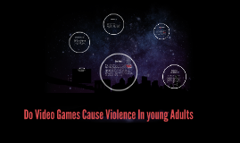 Do Video Games Cause Violence In young Adults