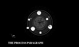 THE PROCESS PARAGRAPH
