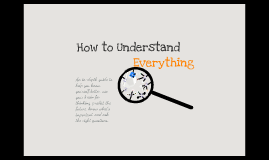 "Critical Thinking - ""How to Understand Everything"""