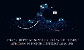 REGISTRO DE PANTENTES EN VENEZUELA ANTE EL SERVICIO AUTONOMO