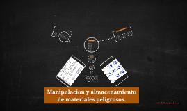 Copy of Manipulacion y almacenamiento de materiales peligrosos.