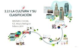 Copy of 2.2.1 LA CULTURA Y SU CLASIFICACIÓN