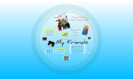 Chapter 3: My Friends