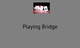 Learning to play bridge