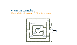 Making the Connection: Student Services and Online Learners