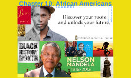 Chapter 10: African Americans