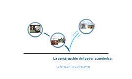 La construcción del poder económico.