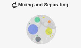 Mixing and Seperating