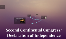 Second Continental Congress/Declaration of Independence