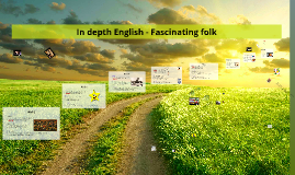 In depth English - #5 - Fascinating Folk