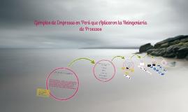 Copy of Ejemplos de Empresas en Perú que Aplicaron la Reingeniería de Procesos
