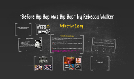 """Before Hip Hop was Hip Hop"" by Rebecca Walker"