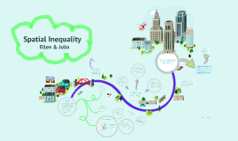 Spatial Inequality by E M on Prezi
