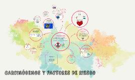 CARCINÓGENOS Y FACTORES DE RIESGO