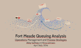 Copy of Fort Meade Queuing Analysis