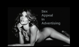 sexual appeals in advertising and their Sexual appeals used in advertising are quite effective but have different effects on the gender, sengupta j & dahl.