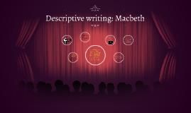 Descriptive writing: Macbeth