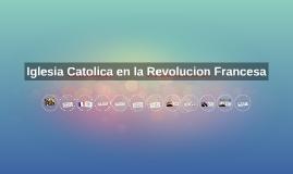 Copy of Iglesia Catolica en la Revolucion Francesa