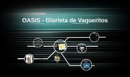 Copy of OASIS - Glorieta de Vaqueritos