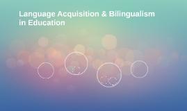 Language Acquisition & Bilingualism in Education