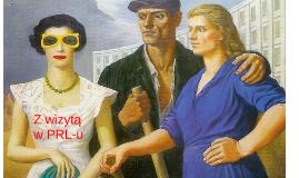 Z wizytą w PRL - u