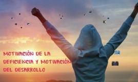 MOTIVACIÓN DE LA DEFICIENCIA Y MOTIVACIÓN DEL DESARROLLO
