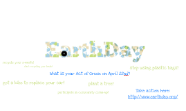 What is your act of green for EarthDay 2013?