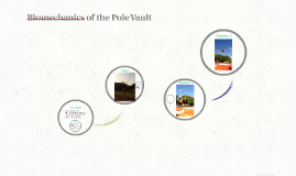 Biomechanics of the Pole Vault