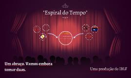 """""""Espiral do Tempo"""""""