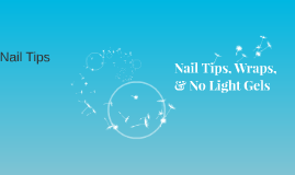 Nail Tips, Wraps, & No Light Gels