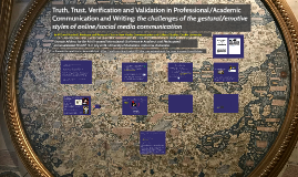 Truth, Trust, Verification and Validation in Professional/Ac