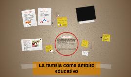 La familia como ambito educativo