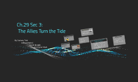 Ch.29 Sec 3: The Allies Turn the Tide