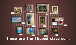 Copy of What's the flipped classroom?