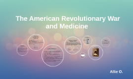 The American Revolutionary War and Medicine