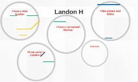 Hi my name is Landon H