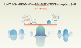 UNIT 1-3--READING--BALMUTH TEXT-chapt. 8-11