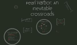 Pearl Harbor: An Inevitable Crossroads