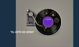 """Copy of """"EL ARTE DE AMAR"""""""